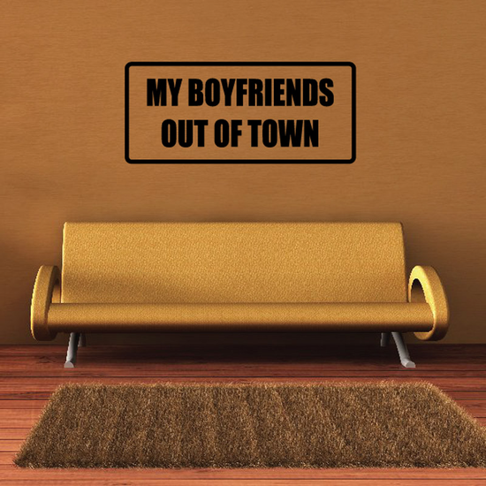 My boyfriends out of town Decal