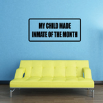 My child made inmate of the month Decal