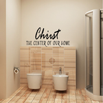 Christ is the center of our home Decal