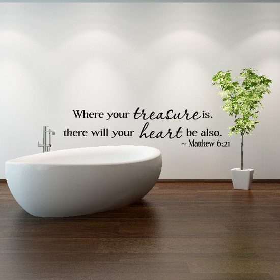 Matthew 6:21 Where your treasure is there will your heart be also Wall Decal