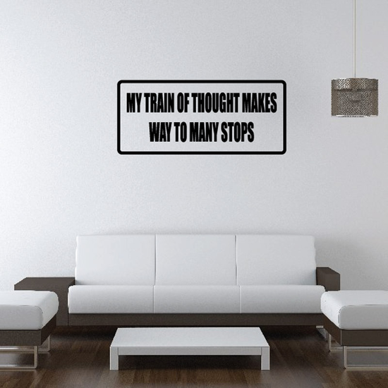 My train of thought makes way too many stops Decal