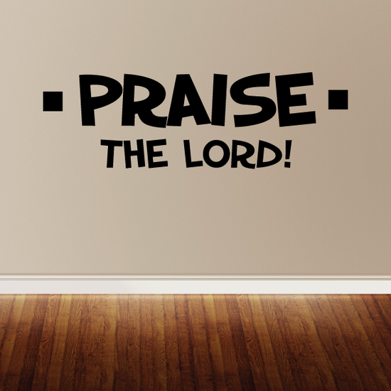 Praise the lord Wall Decal