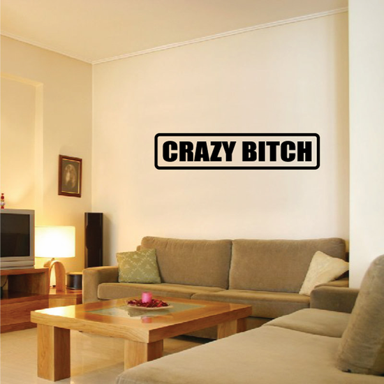 Crazy b*tch Decal