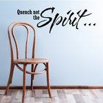 Quench not the spirit Decal