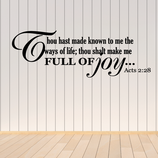 Acts 2:28 Thou hast made known to me the ways of life: thou shalt make me full of joy Wall Deca