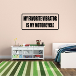 My favorite vibrator is my motorcycle Decal