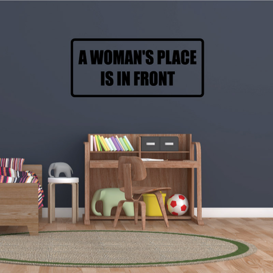 A woman's place is in front Decal