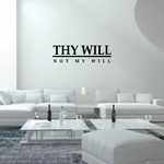 Thy will not my will Wall Decal