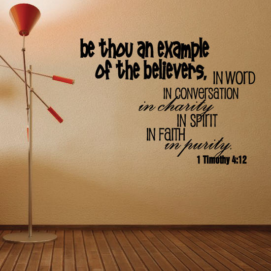 Be thou an example of the believers 1 Timothy 4:12 Decal