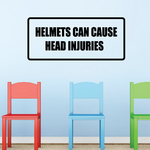 Helmets can cause head injuries Decal