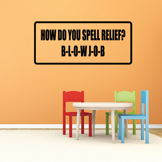 How do you spell relief b-l-o-w j-o-b Decal