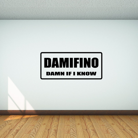 Damifino D*mn if I know Decal