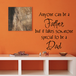 Anyone Can be a Father but it takes someone special to be a dad Decal