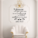 My Peace I give unto you let not your heart be troubled, neither let it be afraid John 14:27 Decal