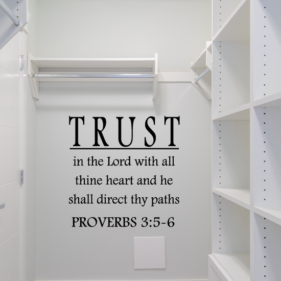 Trust in the Lord with all thine heart and he shall direct thy path Proverbs 3:5-6 Decal
