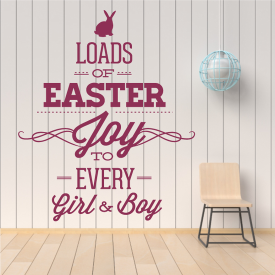 Loads Of Easter Joy To Every Girl and Boy Decal