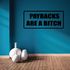 Paybacks are a b*tch Decal