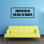 Protected by the bill of rights Decal