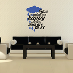 You Make Happy When Skies Are Gray Decal