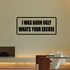 I was born ugly whats your excuse Decal