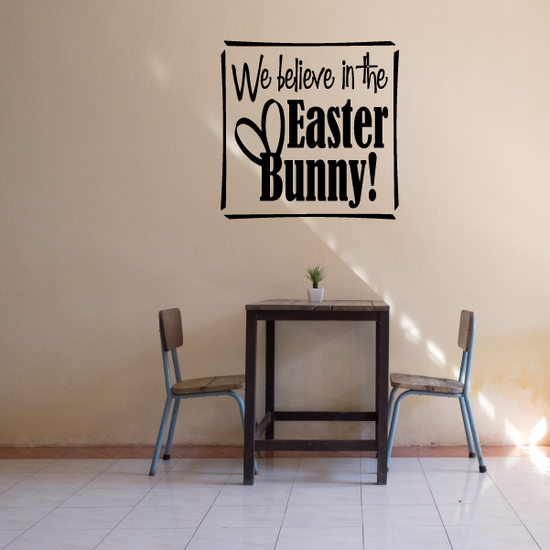 We Believe in the Easter Bunny Decal