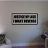 Justice my ass I want revenge Decal