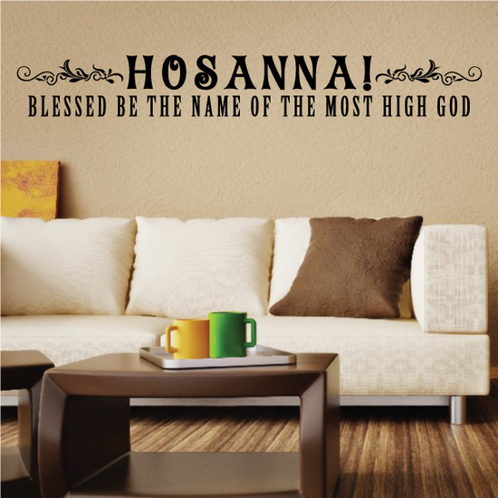 Hosanna Blessed Be The Name of the Most High God Decal