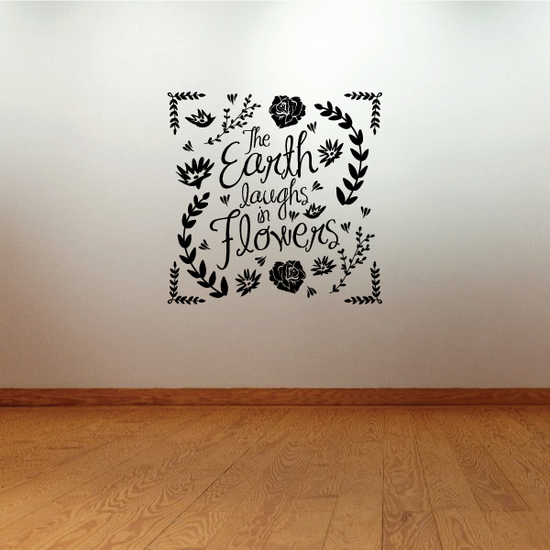 The Earth Laughs In Flowers Decal
