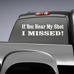 If You Hear My Shot Decal
