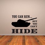 You Can Run But You Cant Hide Tank Decal