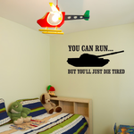 You Can run But Youll Just Die Tired Decal
