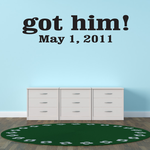Got Him - May 1 2011 Decal