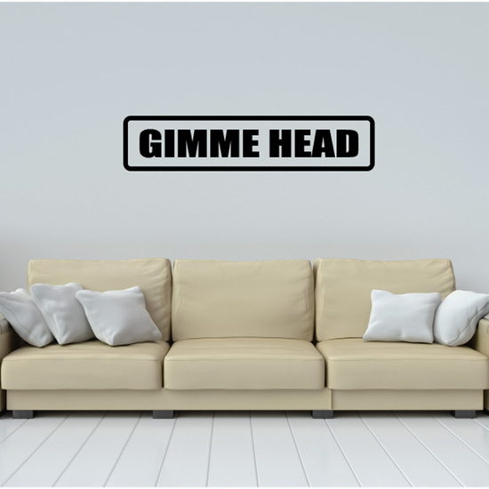 Gimme head Decal