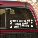 My Kid Went To War Decal
