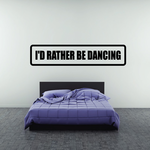 Id rather be dancing Decal