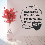 Wherever You Go Go With All Your Heart Decal