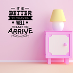 It Is Better To Travel Well Than To Arrive Decal