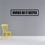 Divers do it deeper Decal