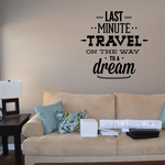 Last Minute Travel On The Way To a Dream Decal