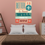 Better it is to Travel well than to Arrive Travel Sticker
