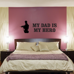 My Dad Is My Hero Soldier Decal