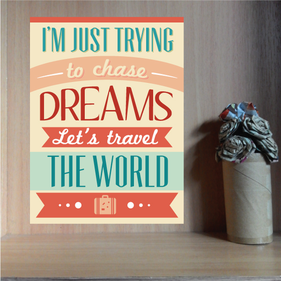 I'm Just Trying to Chase Dreams Lets Travel the World Sticker