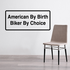 American by birth biker by choice Decal
