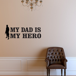 My Dad Is My Hero Decal