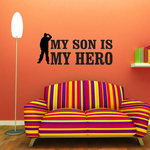 My Son Is My Hero Salute Decal