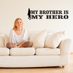 My Brother Is My Hero Soldier Decal