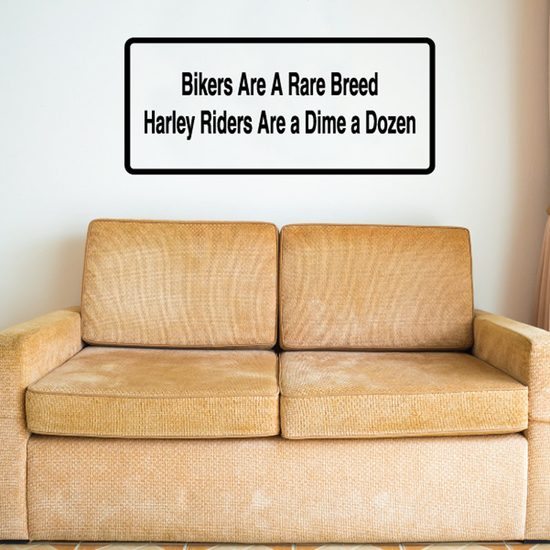 Bikers are a rare breed Harley riders are a dime a dozen Decal