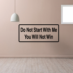 Do not start with me you will not win Decal
