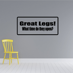 Great legs What time do they open Decal