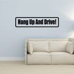 Hang up and drive Decal